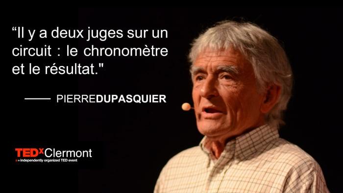 """""""Il y a deux juges sur un circuit : le chronomètre et le résultat."""" _Pierre DUPASQUIER"""